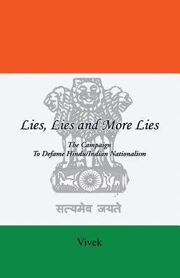 Lies, Lies and More Lies: The Campaign to Defame Hindu/Indian Nationalism - Vivek