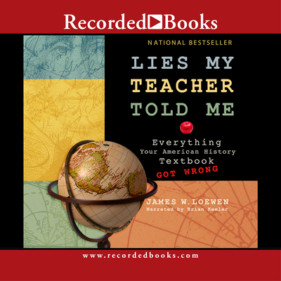 essays on lies my teacher told me James loewen wrote the book lies my teacher told me to help the students of the united states become aware of their true history this book attempts to show how and.