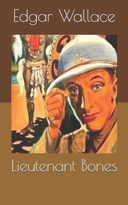 Lieutenant Bones - Wallace, Edgar