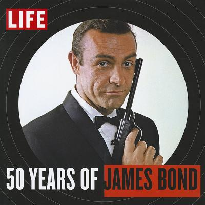 LIFE: 50 Years of James Bond: On the Run with 007, from Dr No to Skyfall - Editors of LIFE