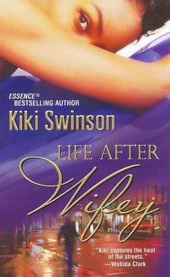 Life After Wifey - Swinson, Kiki