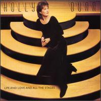 Life and Love and All the Stages - Holly Dunn
