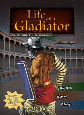 Life as a Gladiator - Burgan, Michael