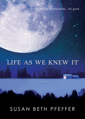 Life as We Knew It: Life as We Knew It Series, Book 1 - Pfeffer, Susan Beth