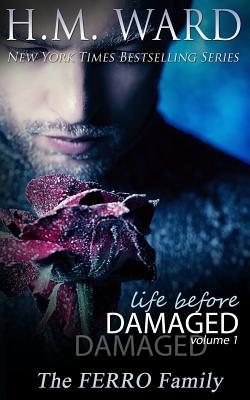 Life Before Damaged Vol. 1 (the Ferro Family) - Ward, H M