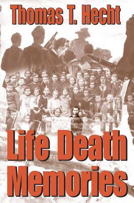 Life Death Memories - Hecht, Thomas