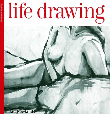Life Drawing - Rowlands, Ian, Dr.