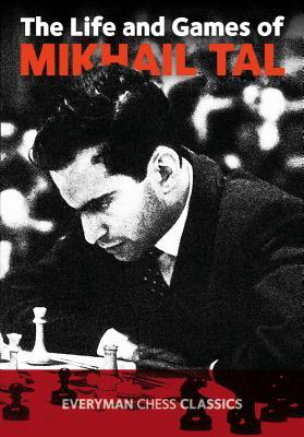 Life & Games of Mikhail Tal - Tal, Mikhail
