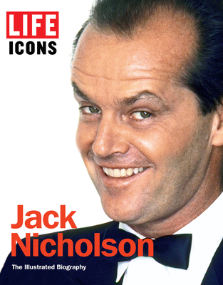 Life Icons Jack Nicholson - The Editors of Life