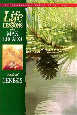 Life Lessons: Book of Genesis - Lucado, Max