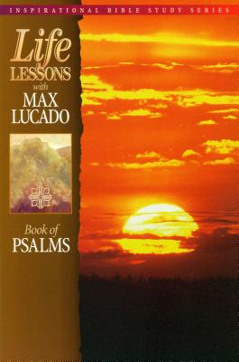 Life Lessons: Psalms - Lucado, Max