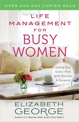 Life Management for Busy Women - George, Elizabeth