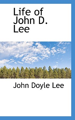 Life of John D. Lee - Lee, John Doyle