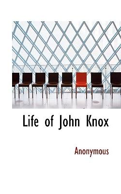 Life of John Knox - Anonymous
