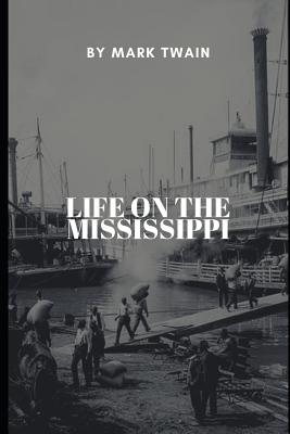 Life on the Mississippi - Twain, Mark