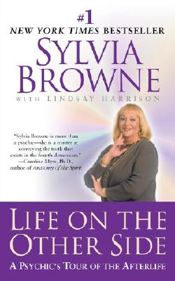 Life on the Other Side:: A Psychic's Tour of the Afterlife - Browne, Sylvia