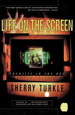 Life on the Screen - Turkle, Sherry
