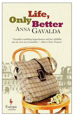 Life, Only Better - Gavalda, Anna