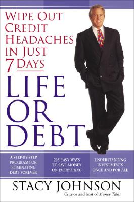 Life or Debt: A One-Week Plan for a Lifetime of Financial Freedom - Johnson, Stacy