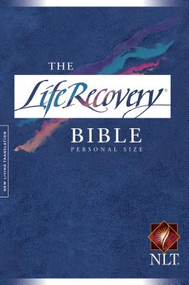Life Recovery Bible-NLT-Personal Size - Stoop, David, Dr. (Editor), and Arterburn, Stephen (Editor)
