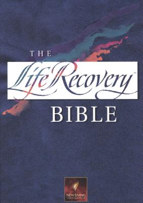 Life Recovery Bible-Nlt - Stoop, David A, Dr. (Editor), and Arterburn, Stephen (Editor)