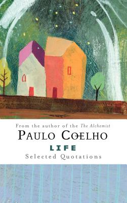 Life: Selected Quotations - Coelho, Paulo