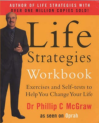Life Strategies Workbook - McGraw, Phillip, Dr.