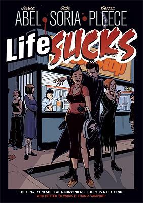 Life Sucks - Abel, Jessica, and Soria, Gabriel