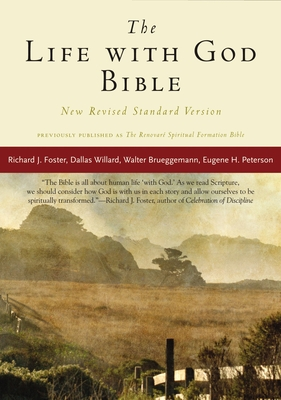 Life with God Bible-NRSV - Foster, Richard J (Editor), and Foster, Richard J, and Willard, Dallas