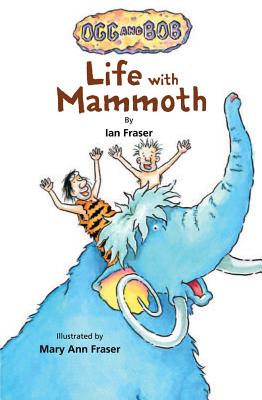 Life with Mammoth - Fraser, Ian, Professor