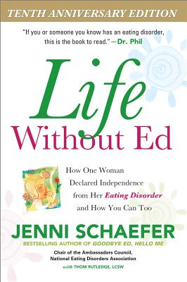 Life Without Ed: How One Woman Declared Independence from Her Eating Disorder and How You Can Too - Schaefer, Jenni
