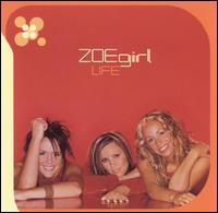 Life - ZOEgirl