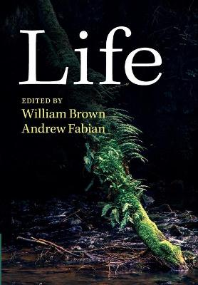 Life - Brown, William (Editor), and Fabian, Andrew C. (Editor)