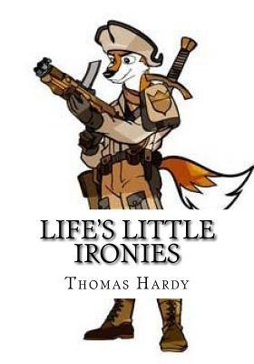 Life's Little Ironies - Hardy, Thomas