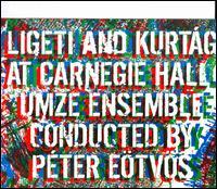 Ligeti and Kurtág at Carnegie Hall - Miklós Perényi  (cello); Natalia Zagorinskaya (soprano); UMZE Ensemble (chamber ensemble); Peter Eötvös (conductor)
