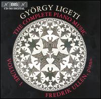Ligeti: Complete Piano Music, Vol. 1 - Fredrik Ull�n (piano)