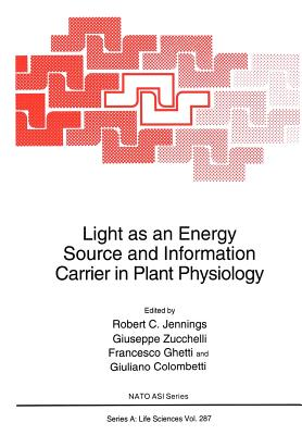 Light as an Energy Source and Information Carrier in Plant Physiology - Jennings, Robert C (Editor)