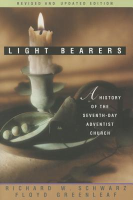 Light Bearers: a History of the Seventh-Day Adventist Church (Light Bearers to the Remnant) - Richard W. Schwarz