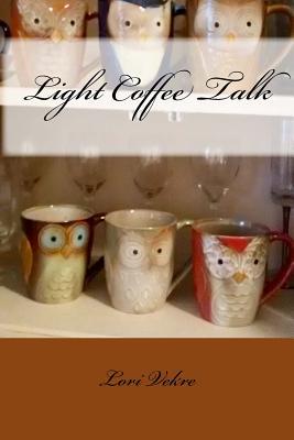 Light Coffee Talk - Vekre, Lori