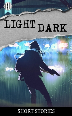 light dark: a collection of short stories - Curtis, Ellen, and Thompson, Sarah, and Hackett, Andrea