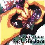 Light...Life...Love