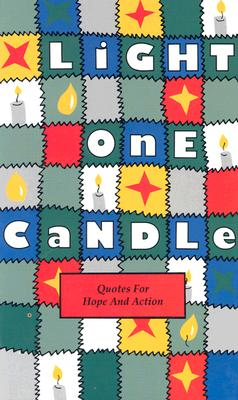 Light One Candle: Quotes for Hope and Action - Chambliss, Arrington, and Meisel, Wayne (Editor), and Wolf, Maura (Editor)