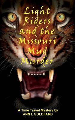 Light Riders and the Missouri Mud Murder - Goldfarb, Ann I