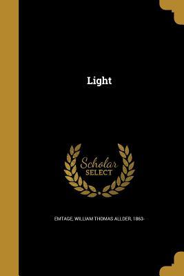 Light - Emtage, William Thomas Allder 1863- (Creator)