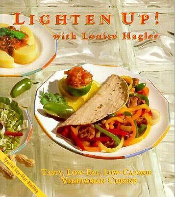 Lighten Up: Tasty, Low-Fat, Low-Calories Vegetarian Cuisine - Hagler, Louise