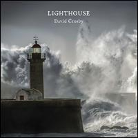 Lighthouse - David Crosby