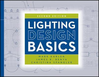 Lighting Design Basics - Karlen, Mark, and Benya, James R., and Spangler, Christina