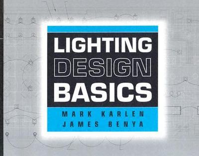 Lighting Design Basics - Karlen, Mark, and Benya, James R