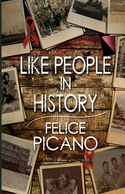 Like People In History - Picano, Felice, and Burnett, Richard (Foreword by)