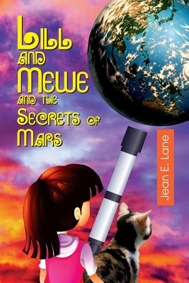 Lill and Mewe and the Secrets of Mars - Lane, Jean E